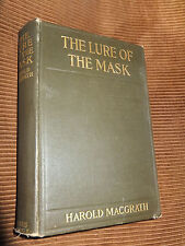 The Lure Of The Mask by Harold MacGrath 1908 HC
