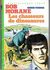 BOB MORANE LES CHASSEURS DE DINOS HENRI VERNES  BIBLIOTHEQUE VERTE 1984