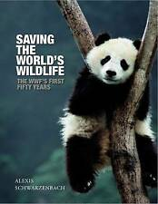 Saving the World's Wildlife: The WWF's First Fifty Years-ExLibrary