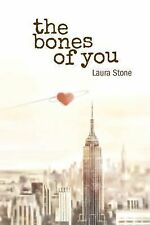 The Bones of You by Laura Stone (2014, Paperback)