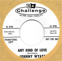 JOHNNY WYATT Any Kind Of Love on Challenge northern soul PROMO 45 HEAR