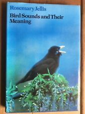 Bird Sounds and Their Meanings by Rosemary Jellis (Hardback, 1977)