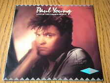"""PAUL YOUNG - LOVE OF THE COMMON PEOPLE  7"""" VINYL PS"""