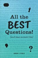 All the Best Questions! : And Some Answers, Too, Paperback by Steele, Jeremy,...