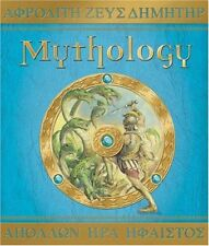 Mythology The Gods, Heroes, and Monsters of Ancien
