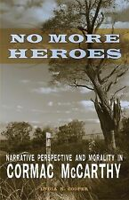 No More Heroes: Narrative Perspective And Morality In Cormac Mccarthy (southe...