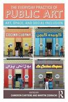 The Everyday Practice of Public Art. Art, Space, and Social Inclusion (Paperback