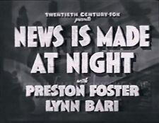 NEWS IS MADE AT NIGHT 1939 (DVD) PRESTON FOSTER, LYNN BARI, RUSSELL GLEASON