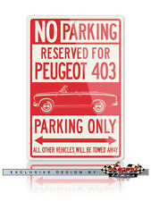 Peugeot 403 Convertible Cabriolet Reserved Parking Only 12x18 Aluminum Sign