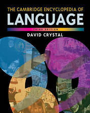 The Cambridge Encyclopedia of Language by David Crystal (3rd Edition)