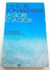 LA GLOIRE ET LA CROIX III Hans Urs Von Balthasar 1974 Aubier Montaigne In French