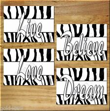 ZEBRA Print Wall Art Decor Girls Teen Room Black + White Love Believe Dream Live