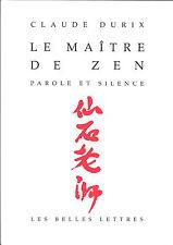 Le Maitre de zen : Parole et silence - Claude Durix