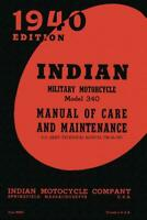 Indian Military Motorcycle Mdl 340 74 Care & Maintenance Book~1940 Reprint~NEW