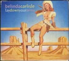 BELINDA CARLISLE Lay Down Your Arms  CD 3 Tracks Inc Tell Me+Wrap My Arms, Digi