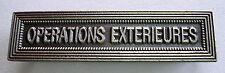Agrafe barrette OPERATIONS EXTERIEURES  pour ruban médailles militaires diverses