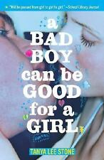 A Bad Boy Can Be Good for a Girl by Stone, Tanya Lee, Good Book