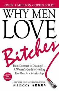 NEW Why Men Love Bitches By Sherry Argov Paperback Free Shipping