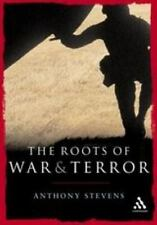 The Roots of War and Terror by Anthony Stevens (2005, UK-Paperback)