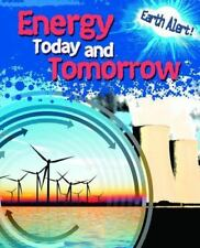 Energy Today and Tomorrow (Earth Alert!)