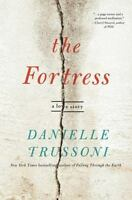 The Fortress: A Love Story, by Danielle Trussoni ~ 2016 First/First: Near Fine!