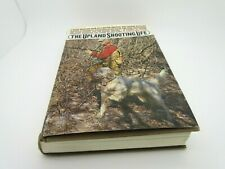 The Upland Shooting Life George Bird Evans 1971 1st Ed English Setters Hunt Game