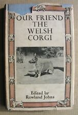 More details for 1956 our friend the welsh corgi rowland johns pembroke & cardigan 2nd edition