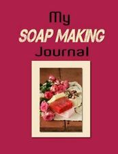 Crafts and Hobbies: My Soap Making Journal by Kaye Dennan (2014, Paperback)