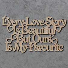 Every Love Story Sign - Wooden Laser Cut mdf Craft Shapes