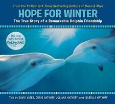 Hope for Winter: The True Story of A Remarkable Dolphin Friendship: By Yates,...