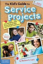 The Kid's Guide to Service Projects : Over 500 Service Ideas for Young...
