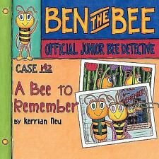 Case #142-A Bee to Remember: Ben the Bee-Official Junior Bee Detective