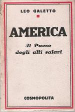 LEO GALETTO : AMERICA / ALTI SALARI _COSMOPOLITA  1928
