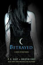 Betrayed by P. C. Cast; Kristin Cast
