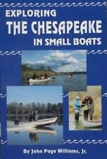 NEW Exploring the Chesapeake in Small Boats by John P Williams