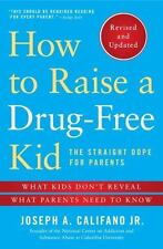 How to Raise a Drug-Free Kid : The Straight Dope for Parents - What Kids Don't …