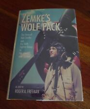 Zemke's Wolf Pack – Roger A. Freeman – Hub Zemke and the 56th Fighter Group