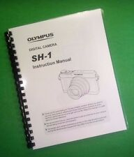 Laser Printed Olympus Sh-1 Sh1 Camera 113 Page Owners Manual Guide