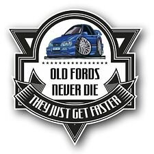 Koolart Old Fords Never Die Slogan For Ford Sapphire RS Cosworth Car Sticker