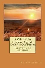 A Vida de um Homem Depende Dele Até Que Ponto? (Palavras do Criador) (Volume 2)