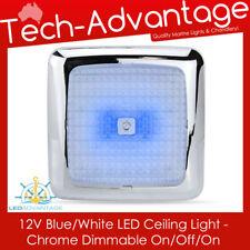 12V 7W CHROME BLUE/WHITE LED TOUCH CABIN CEILING LIGHT & DIMMER - BOAT/CARAVAN