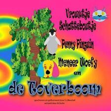 Vrouwtje Schatteboutje, Penny Pinguin, Meneer Woefy en de Toverboom by E....