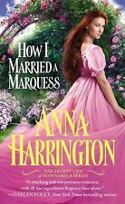 How I Married a Marquess (The Secret Life of Scoundrels) by Anna Harrington*NEW*