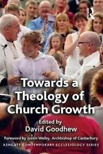 Ashgate Contemporary Ecclesiology: Toward a Theology of Church Growth by...