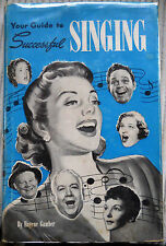Your Guide to Successful Singing by Eugene Gamber / 1950 / 1st Edition / 8vo