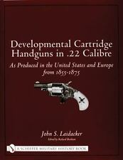 Developmental Cartridge Handguns in .22 Calibre Produced in U.S. & Europe