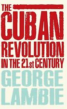 GEORGE LAMBIE __ THE CUBAN REVOLUTION IN THE 21ST CENTURY __ BRAND NEW