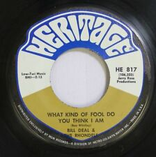 """BILL DEAL & THE RHONDELS - WHAT KIND OF FOOL DO YOU THINK I AM - EX+ HERITAGE 7"""""""