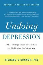 Undoing Depression: What Therapy Doesn't Teach You and Medication Can't Give You