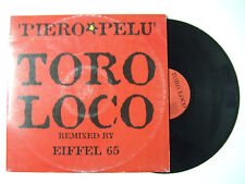"Piero Pelù ‎– Toro Loco (Remixed By Eiffel 65)-Disco Mix 12"" Vinile ITALIA 2000"